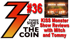 KISS Monster Show Reviews with Mitch and Tommy on Three Sides Of The Coin