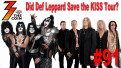 Ep. 91 Did Def Leppard Save the KISS Tour? Plus... Could you ever stop being a KISS fan?