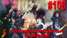 Ep. 108 KISS to Play Alive! on KISS Kruise V, Does That Excite Us?