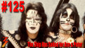 Ep. 125 God Will Send A Fireball From Space To Destroy Earth If Ace Frehley Returns To KISS