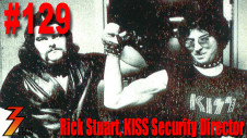 Ep. 129 Rick Stuart Former Security Director & Bodyguard for KISS
