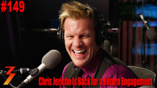 Ep. 149 Chris Jericho Is Back For a Return Engagement