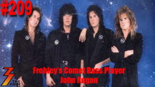 Ep. 209 Frehley's Comet Bass Player John Regan Joins Us