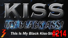 Ep. 214 Kiss My Black Ass! This Is My Black Kiss-Story with Guest Anthony X