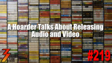 Ep. 219 A Hoarder Talks with Us About Releasing Audio and Video