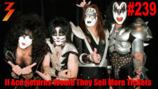 Ep. 239 Would Ace Frehley reuniting with KISS impact ticket sales? Can You Handle the Truth?