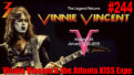 Ep. 244 Vinnie Vincent & the Atlanta KISS Expo, We Get the Answers